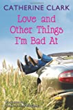 Love and Other Things I'm Bad At: Rocky Road Trip and Sundae My Prince Will Come (006177863X) by Clark, Catherine