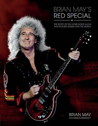 Brian Mays Red Special: The Story of the Home-made Guitar