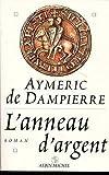echange, troc Aymeric de Dampierre - L'anneau d'argent