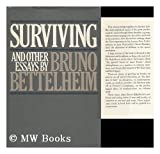 SURVIVING & OTHER ESSAYS (039450402X) by Bruno Bettelheim