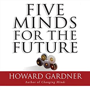 Five Minds for the Future | [Howard Gardner]