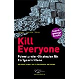 "Kill Everyone: Pokerturnier-Strategien f�r Fortgeschrittenevon ""Lee Nelson"""