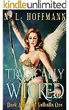 Tragically Wicked (Dark Angels of Valhalla Book 1)