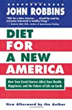 Diet for a New America: How Your Food Choices Affect Your Health, Happiness and the Future of Life on Earth (0915811812) by Robbins, John