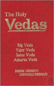 The Holy Vedas ; Rig Veda, Yajur Veda, Sama Veda, Atharva ...