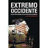 Extremo Occidente: Una historia personal de Estados Unidos (DEBATE)