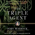 The Triple Agent: The al-Qaeda Mole who Infiltrated the CIA Audiobook by Joby Warrick Narrated by Sunil Malhotra