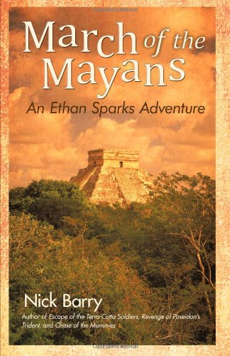 March Of The Mayans: An Ethan Sparks Adventure