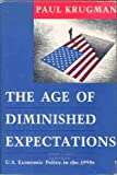 The Age of Diminished Expectations: U.S. Economic Policy in the 1990's