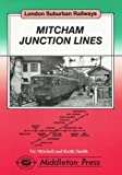 Vic Mitchell Mitcham Junction Lines: from Peckham Rye, West Croydon, Sutton and Wimbledon (London Suburban Railways)