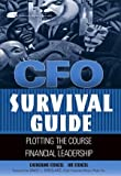 CFO Survival Guide : Plotting the Course to Financial Leadership