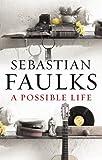 Possible Life (0091936829) by Sebastian Faulks