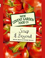 Soup and Beyond: Soups, Beans and Other Things