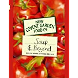 New Covent Garden Book of Soup and Beyond: Soups, Beans and Other Things (New Covent Garden Soup Company)by New Covent Garden Soup...