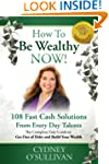 How To Be Wealthy NOW! 108 Fast Cash...