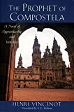 img - for The Prophet of Compostela: A Novel of Apprenticeship and Initiation book / textbook / text book