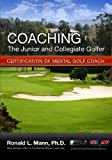 img - for Coaching the Junior and Collegiate Golfer: Certification for Mental Golf Coach book / textbook / text book