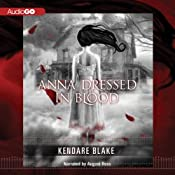Anna Dressed in Blood | [Kendare Blake]