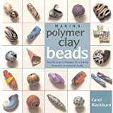 Making Polymer Clay Beadsby Carol Blackburn