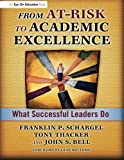 img - for From At-Risk to Academic Excellence: Instructional Leaders Speak Out by Bell John Thacker Tony Schargel Franklin P. (2007-03-20) Paperback book / textbook / text book