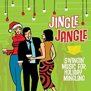 Jingle Jangle: Swingin' Music for Holiday Mingling