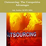 Outsourcing: The Competitive Advantages | Ade Asefeso, MCIPS MBA