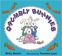 Grumbly Bunnies: Willy Welch: 9781580890878: Amazon.com: Books