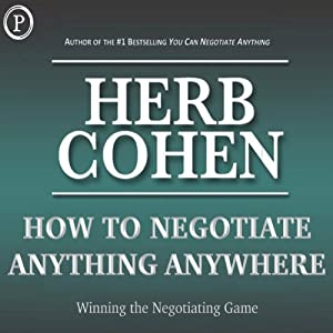 How to Negotiate Anything, Anywhere Audiobook