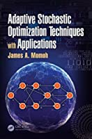Adaptive Stochastic Optimization Techniques with Applications Front Cover