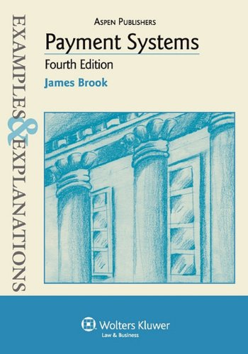 Payment Systems: Examples & Explanations, 4th Edition