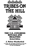Tribes on the Hill: The U.S. Congress--Rituals and Realities