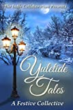 Yuletide Tales A Festive Collective (The Indie Collaboration Presents)