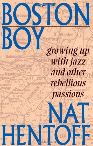 Boston Boy Growing up with Jazz and Other Rebellious Passions096798467X