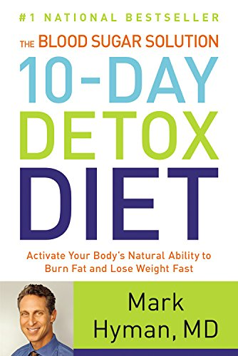 the-blood-sugar-solution-10-day-detox-diet-activate-your-bodys-natural-ability-to-burn-fat-and-lose-
