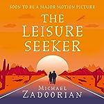 The Leisure Seeker   Michael Zadoorian