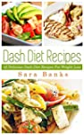 Dash Diet: Top Dash Diet Recipes For...