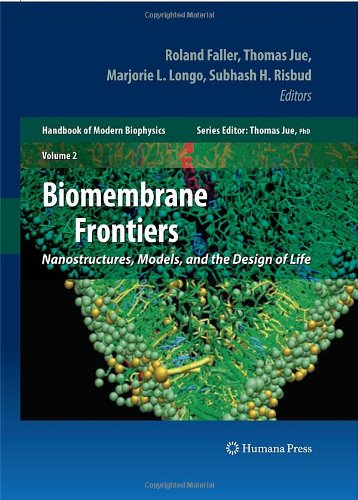 Biomembrane Frontiers: Nanostructures, Models, and the Design of Life (Handbook of Modern Biophysics)