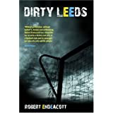 Dirty Leedsby Robert Endeacott
