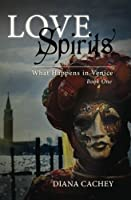 Love Spirits: What Happens in Venice: Book One (Volume 1)