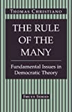 The Rule of the Many: Fundamental Issues in Democratic Theory (Focus Series)