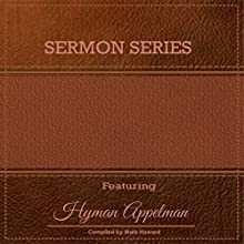 The Sermon Series: Hyman Appleman Audiobook by Mark Howard Narrated by John Alan Martinson Jr.