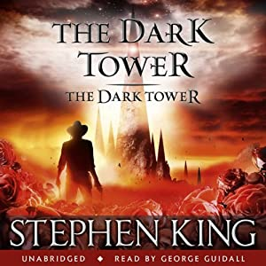 The Dark Tower VII: The Dark Tower Hörbuch von Stephen King Gesprochen von: George Guidall