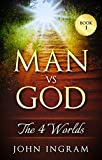 img - for MAN vs GOD: The 4 Worlds book / textbook / text book