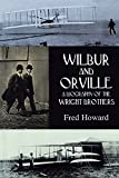 Wilbur and Orville: A Biography of the Wright Brothers (Dover Transportation)