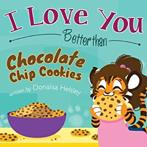 I Love You Better than Chocolate Chip Cookies | [Donalisa Helsley]