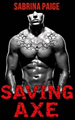 Saving Axe (Motorcycle Club Romance, Cowboy, Military) (Inferno Motorcycle Club Book 2)