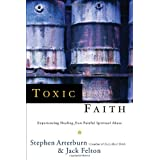 Toxic Faith ~ Stephen Arterburn
