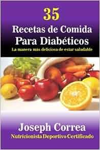 35 Recetas de Comida Para Diabeticos: La manera mas