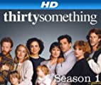 thirtysomething [HD]: thirtysomething Season 1 [HD]
