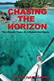 Chasing The Horizon: The Life And Times Of A Modern Sea Gypsy